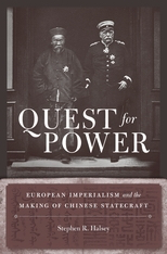 Quest for Power: European Imperialism and the Making of Chinese Statecraft